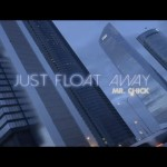 """Just Float Away"""